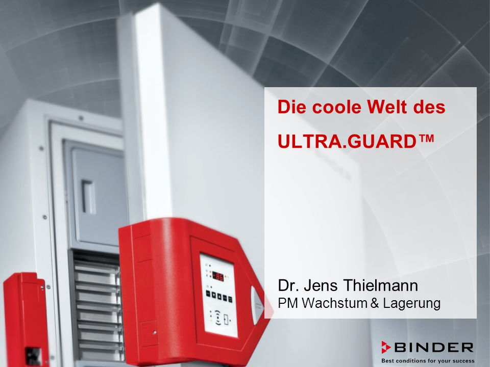 ULTRA.GUARD™ UF-V Series -86°C Ultra-Low Temperature Freezers Februar 2014 STRICTLY CONFIDENTIAL - FOR COMPANY USE ONLY 1 Die coole Welt des ULTRA.GUARD™ Dr.