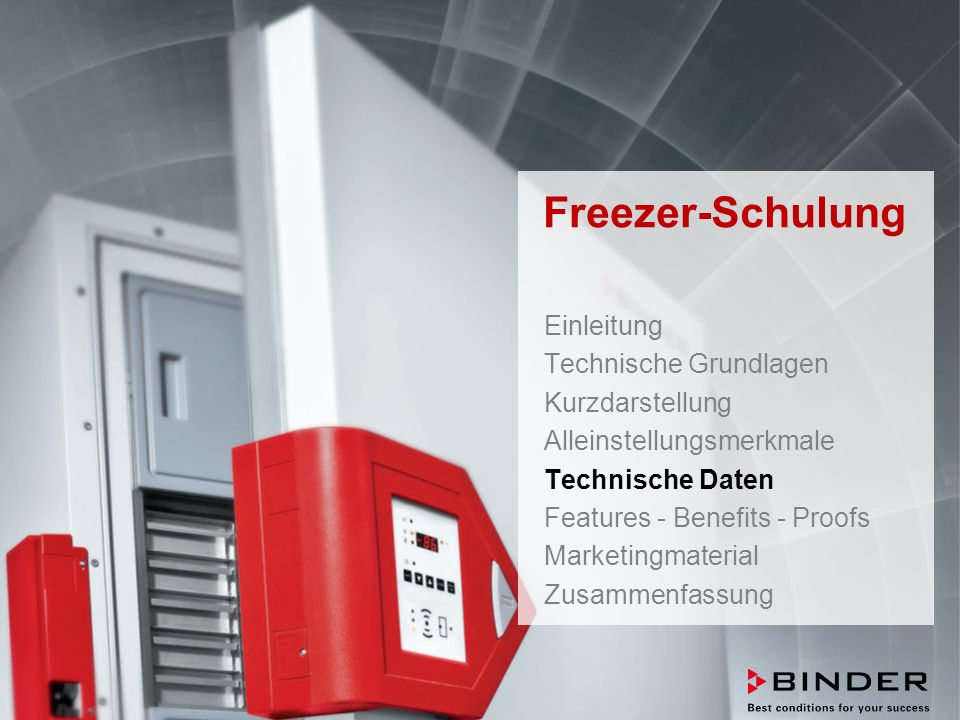 ULTRA.GUARD™ UF-V Series -86°C Ultra-Low Temperature Freezers Februar 2014 STRICTLY CONFIDENTIAL - FOR COMPANY USE ONLY 38 Freezer-Schulung Einleitung Technische Grundlagen Kurzdarstellung Alleinstellungsmerkmale Technische Daten Features - Benefits - Proofs Marketingmaterial Zusammenfassung