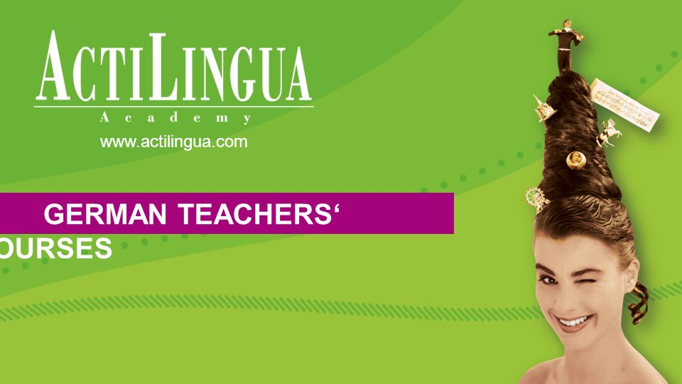 GERMAN TEACHERS' COURSES www.actilingua.com