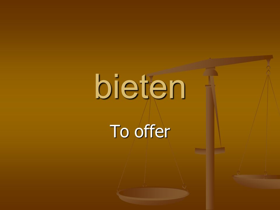 bieten To offer