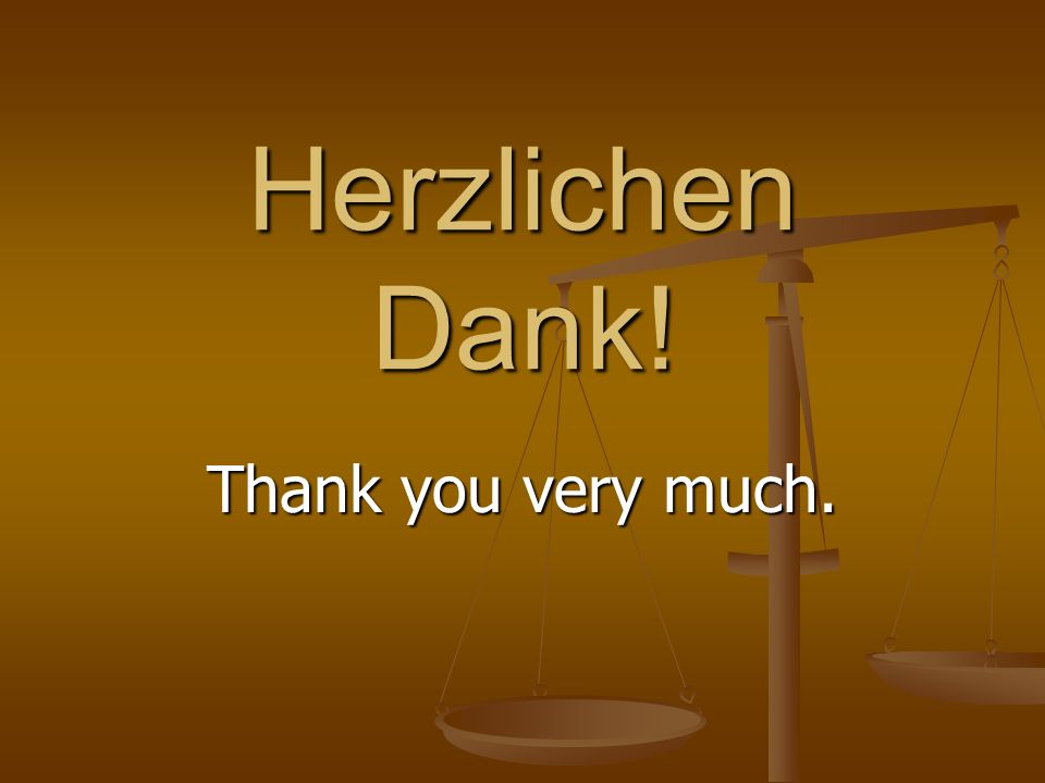 Herzlichen Dank! Thank you very much.