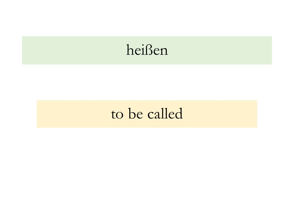 heißen to be called