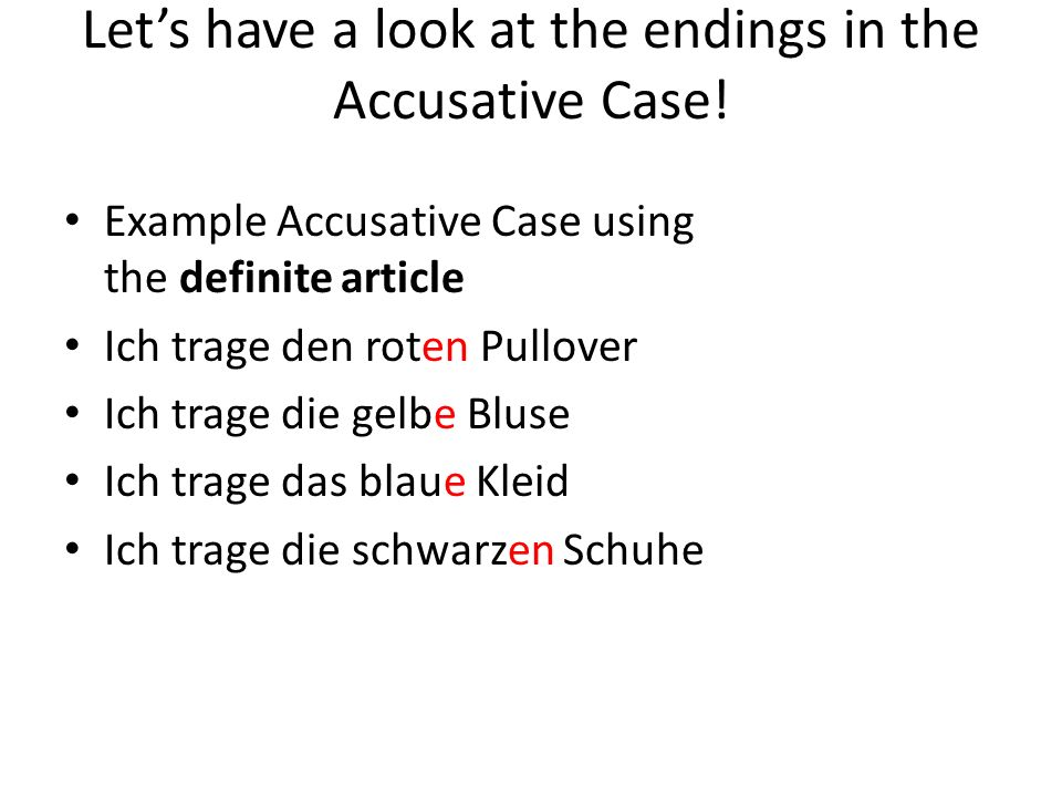 Let's have a look at the endings in the Accusative Case.