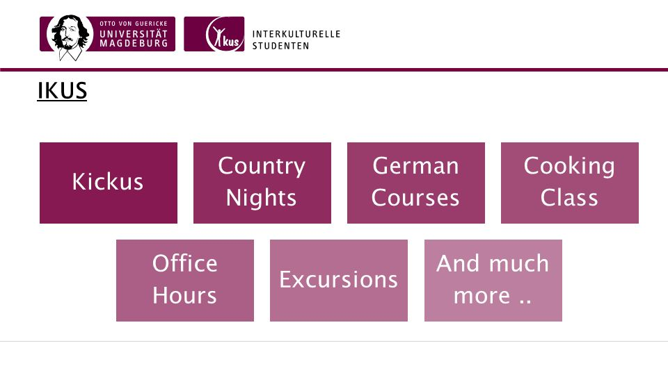 IKUS Kickus Country Nights German Courses Cooking Class Office Hours Excursions And much more..