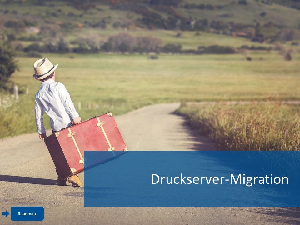 Druckserver-Migration Roadmap