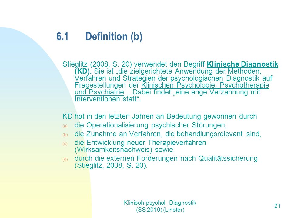 Klinisch-psychol. Diagnostik (SS 2010) (Linster) 21 6.1Definition (b) Stieglitz (2008, S.
