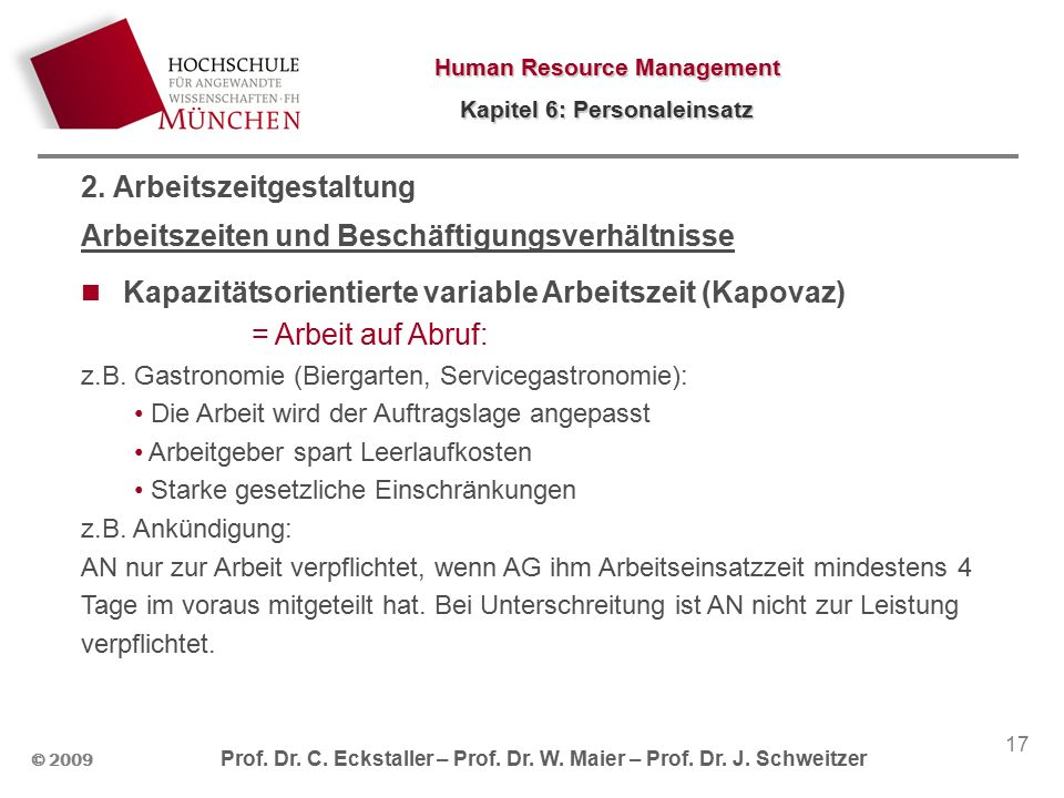 Human Resource Management Kapitel 6: Personaleinsatz © 2009 Prof.