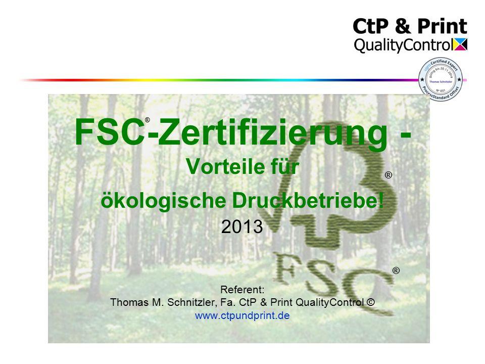 FSC-Zertifizierung - Vorteile für ökologische Druckbetriebe! 2013 ...
