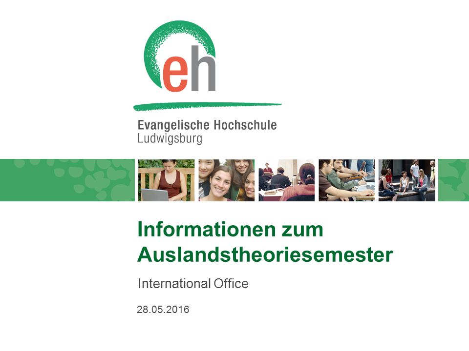 28.05.2016 Informationen zum Auslandstheoriesemester International Office
