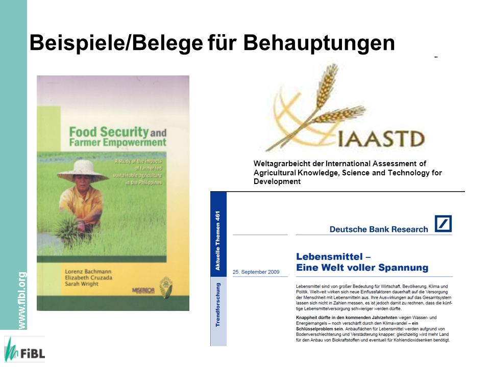 www.fibl.org Beispiele/Belege für Behauptungen Weltagrarbeicht der International Assessment of Agricultural Knowledge, Science and Technology for Development