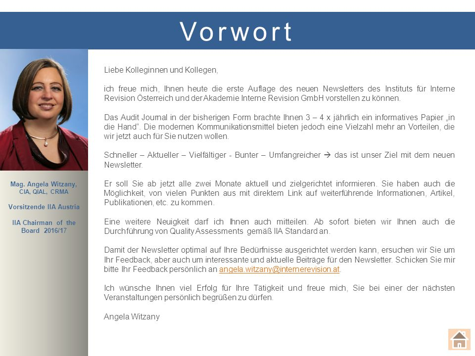 NEWSLETTER Angela Witzany nominiert als IIA Chairman of the Board 2016/2017 Angela Witzany wurde vom IIA Nomination Committee nominiert als Chairman of the Board 2016/2017.