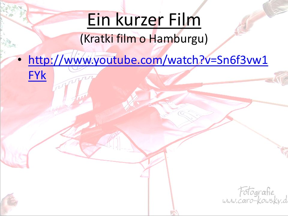 Ein kurzer Film (Kratki film o Hamburgu) http://www.youtube.com/watch v=Sn6f3vw1 FYk http://www.youtube.com/watch v=Sn6f3vw1 FYk