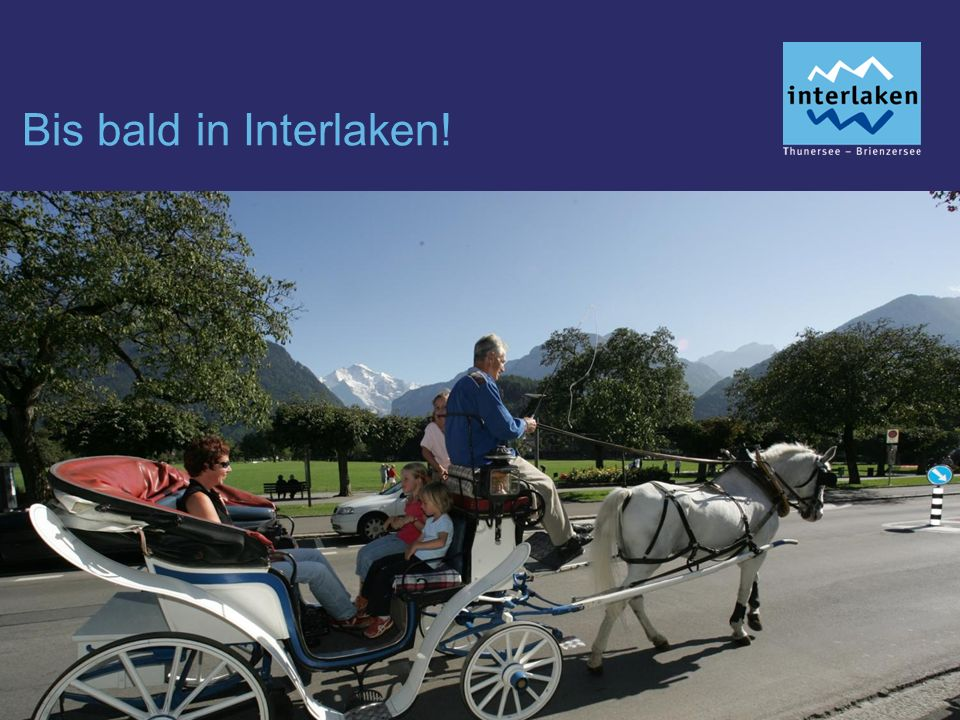 Bis bald in Interlaken!