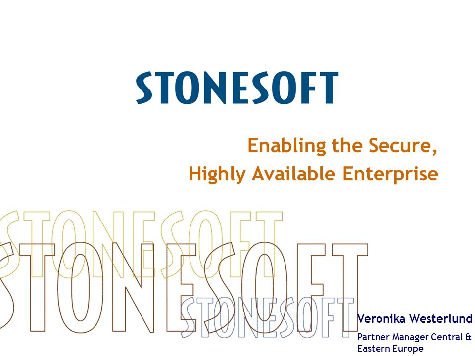 Enabling the Secure, Highly Available Enterprise Veronika Westerlund Partner Manager Central & Eastern Europe