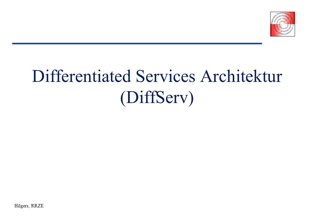 Hilgers, RRZE Differentiated Services Architektur (DiffServ)
