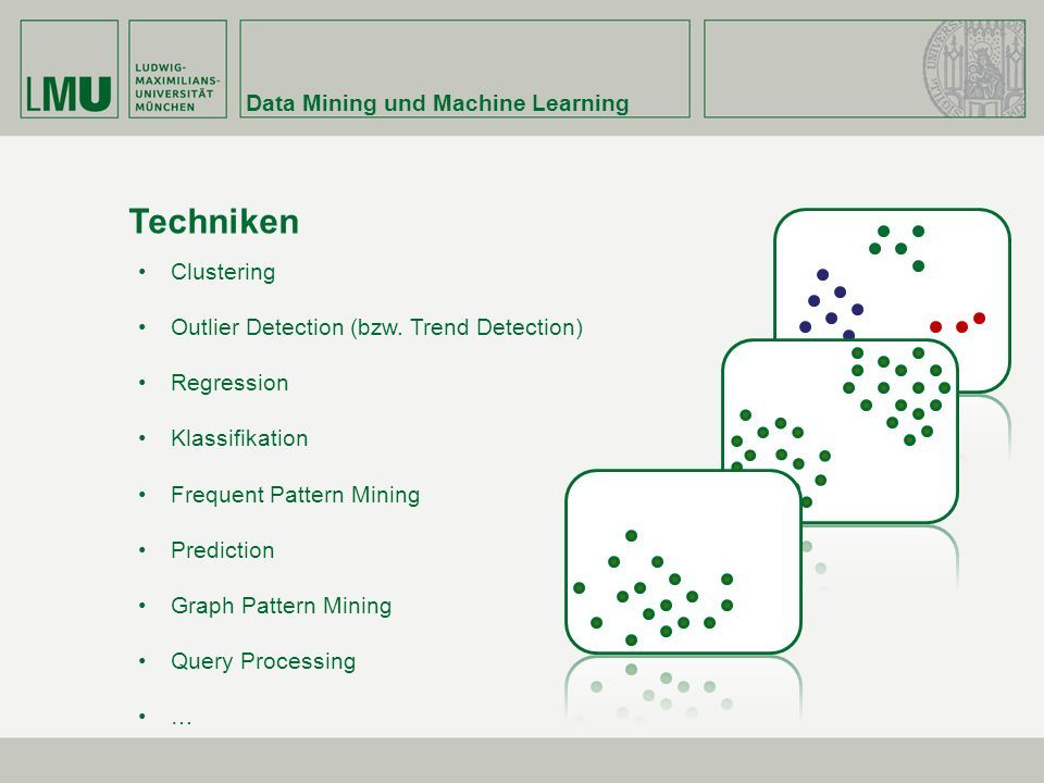 Data Mining und Machine Learning Techniken Clustering Outlier Detection (bzw.