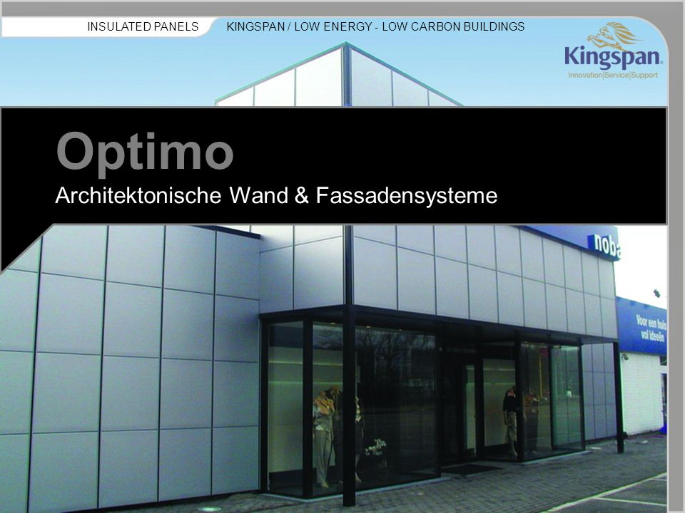 KINGSPAN / LOW ENERGY - LOW CARBON BUILDINGSINSULATED PANELS Optimo Architektonische Wand & Fassadensysteme