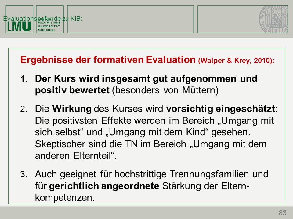 Evaluationsbefunde zu KiB: Ergebnisse der formativen Evaluation (Walper & Krey, 2010): 1.