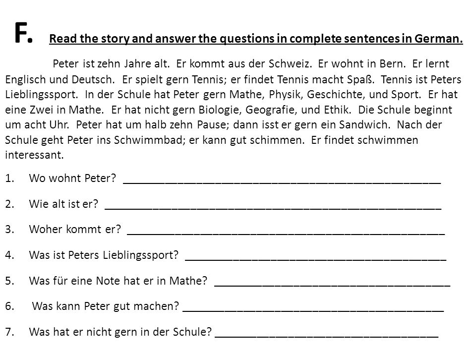 F. Read the story and answer the questions in complete sentences in German.