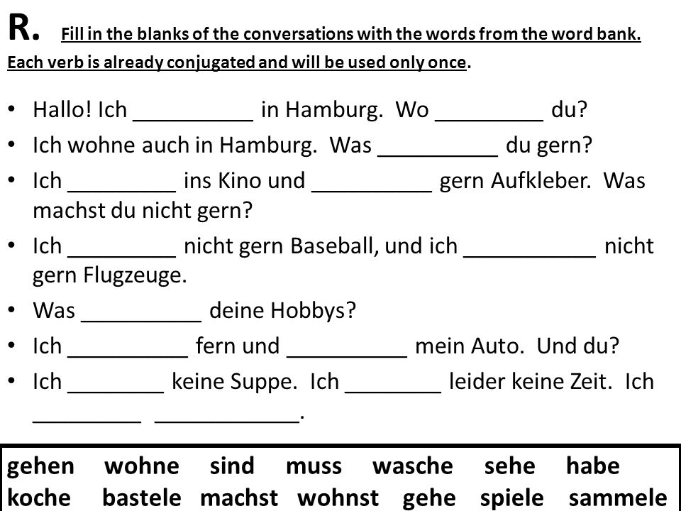 R. Fill in the blanks of the conversations with the words from the word bank.