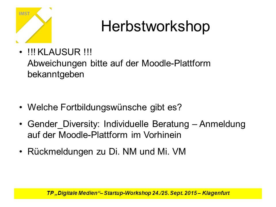 Herbstworkshop !!. KLAUSUR !!.