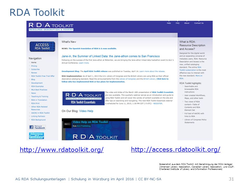 RDA Toolkit AG RDA Schulungsunterlagen | Schulung in Würzburg im April 2016 | CC BY-NC-SA http://access.rdatoolkit.org/ http://www.rdatoolkit.org/ Screenshot aus dem RDA Toolkit mit Genehmigung der RDA-Verleger (American Library Association, Canadian Library Association, und CILIP: Chartered Institute of Library and Information Professionals) 31