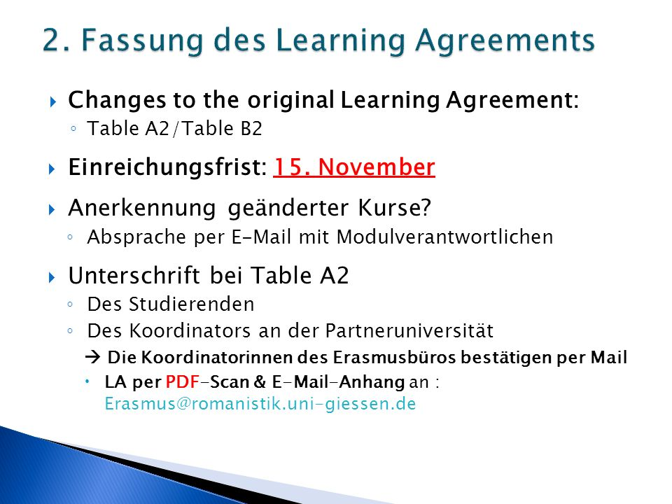  Changes to the original Learning Agreement: ◦ Table A2/Table B2  Einreichungsfrist: 15.