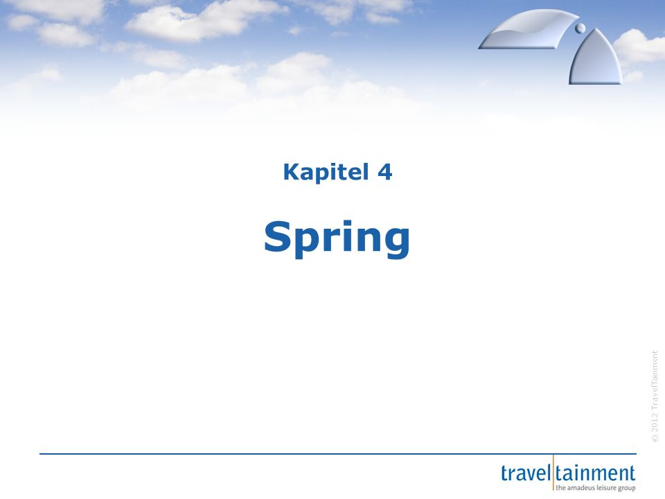 © 2012 TravelTainment Kapitel 4 Spring