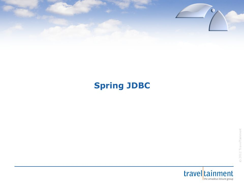 © 2012 TravelTainment Spring JDBC