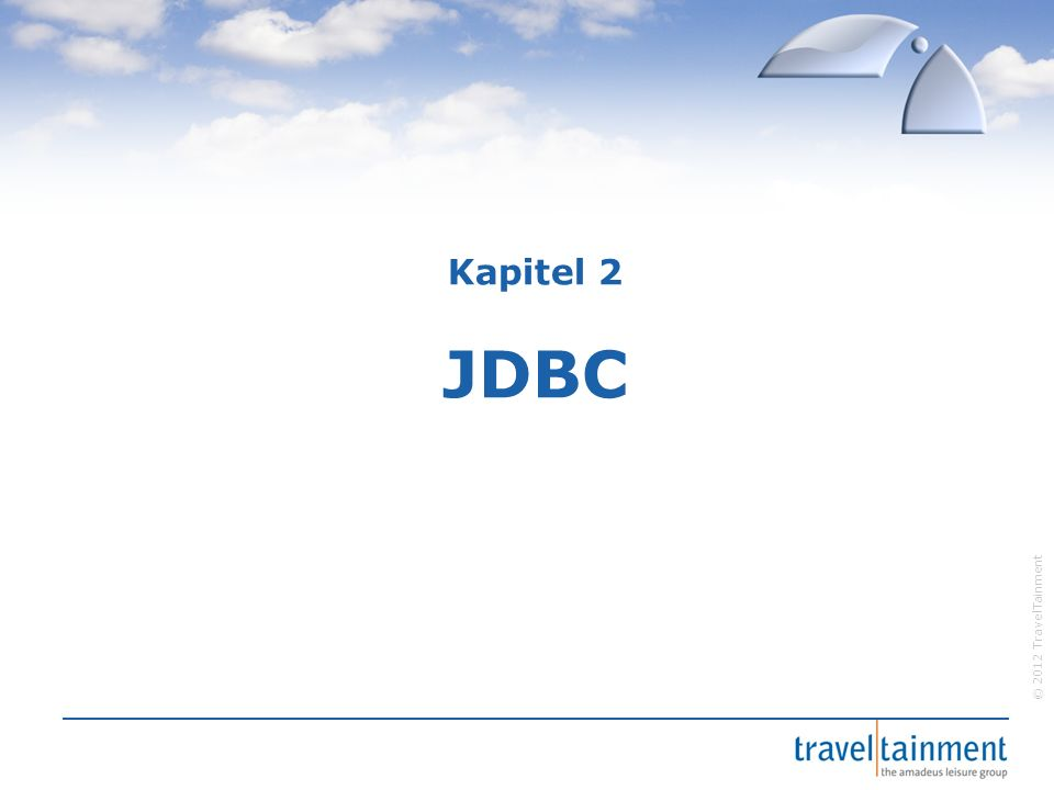 © 2012 TravelTainment Kapitel 2 JDBC