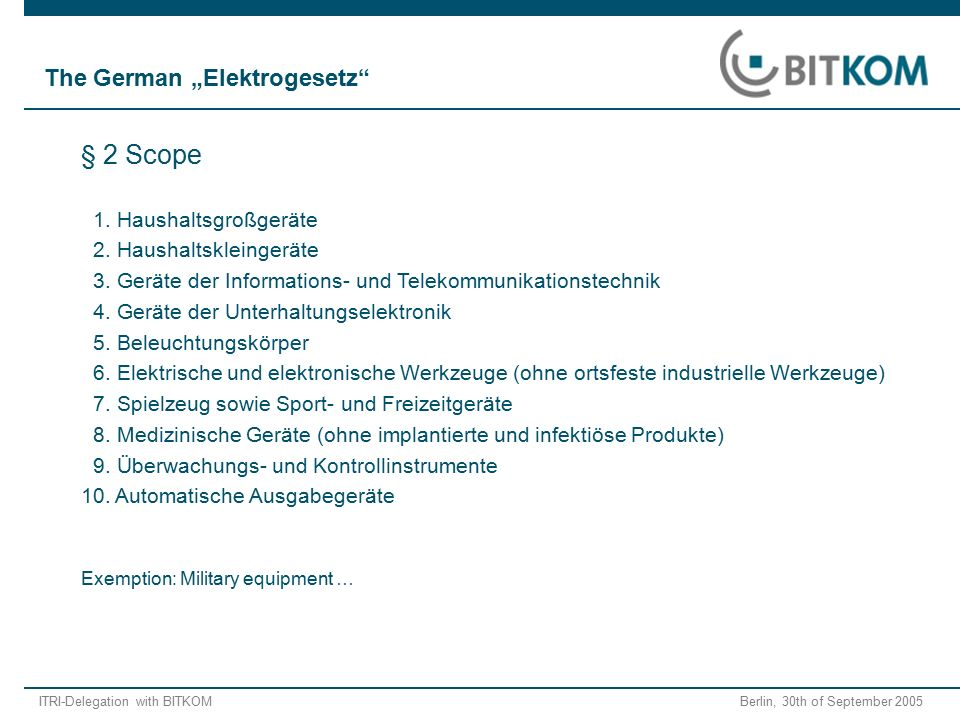 ITRI-Delegation with BITKOM Berlin, 30th of September 2005 § 2 Scope 1.