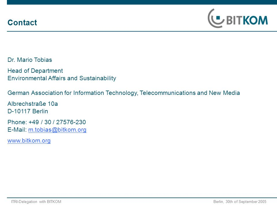 ITRI-Delegation with BITKOM Berlin, 30th of September 2005 Contact Dr.