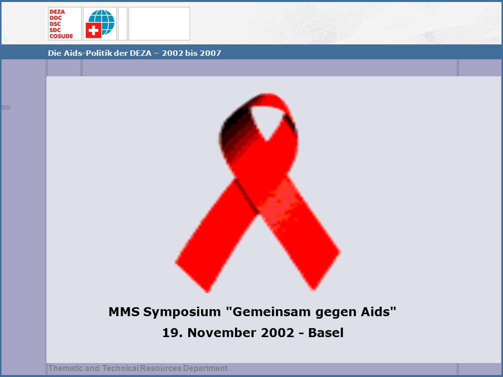 Thematic and Technical Resources Department MMS Symposium Gemeinsam gegen Aids 19.