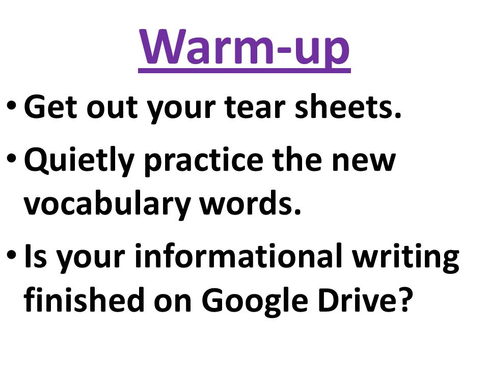 Warm-up Get out your tear sheets. Quietly practice the new vocabulary words.