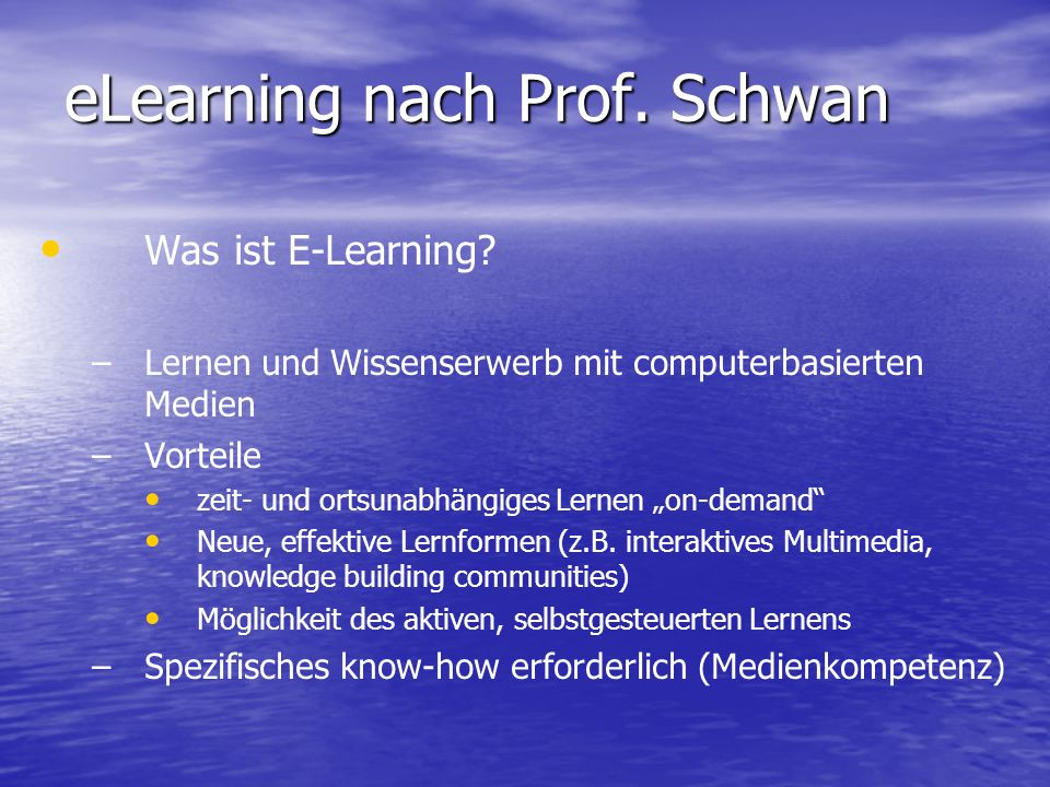 eLearning nach Prof. Schwan Was ist E-Learning.