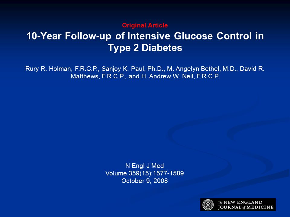 Original Article 10-Year Follow-up of Intensive Glucose Control in Type 2 Diabetes Rury R.