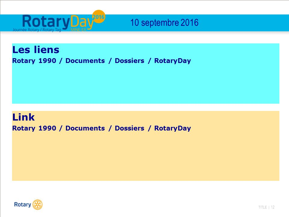 TITLE | 12 10 septembre 2016 Les liens Rotary 1990 / Documents / Dossiers / RotaryDay Link Rotary 1990 / Documents / Dossiers / RotaryDay