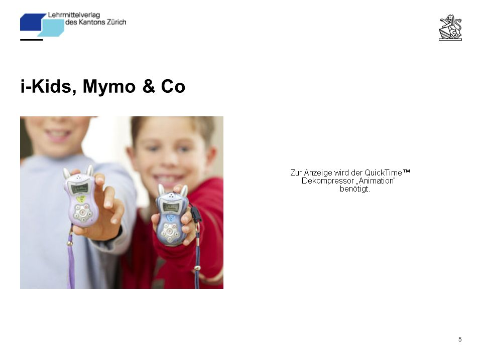 5 i-Kids, Mymo & Co