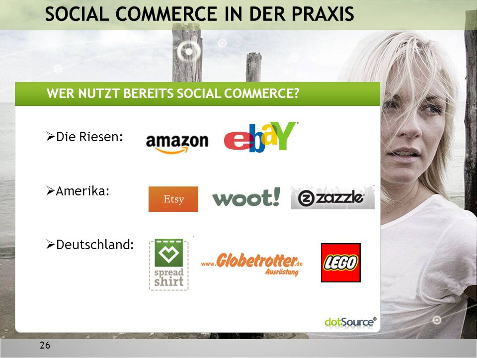26 SOCIAL COMMERCE IN DER PRAXIS WER NUTZT BEREITS SOCIAL COMMERCE.