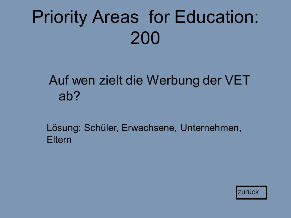 Priority Areas for Education: 200 Auf wen zielt die Werbung der VET ab.