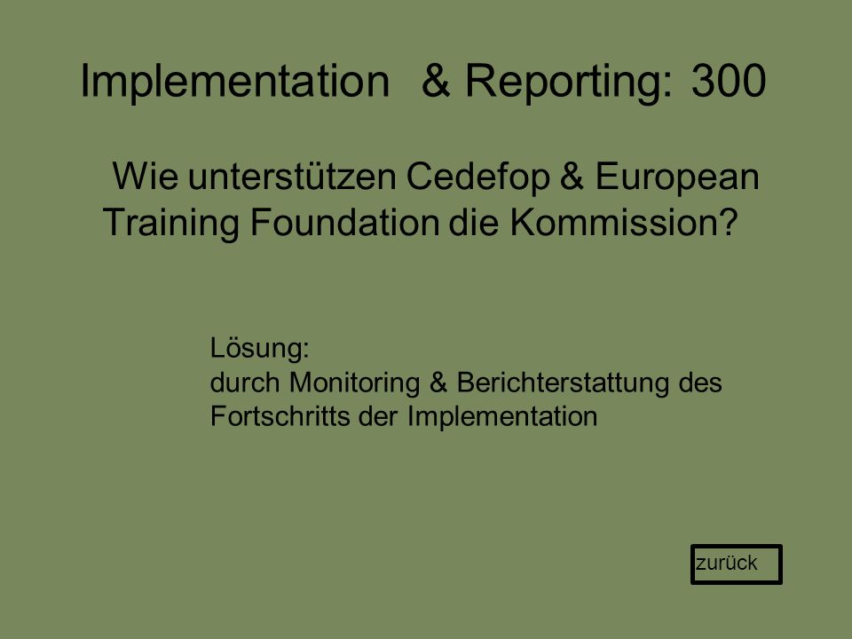 Implementation & Reporting: 300 Wie unterstützen Cedefop & European Training Foundation die Kommission.
