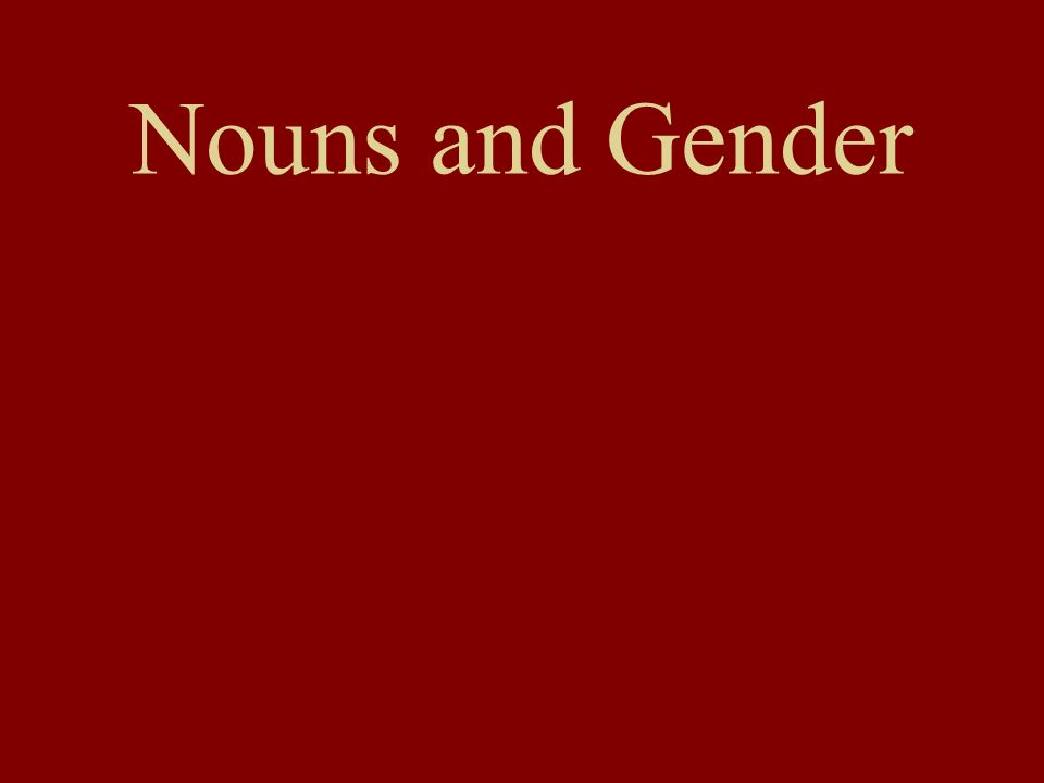 Nouns and Gender
