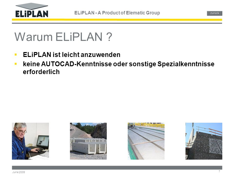 ELiPLAN - A Product of Elematic Group 7 June 2009 Warum ELiPLAN .
