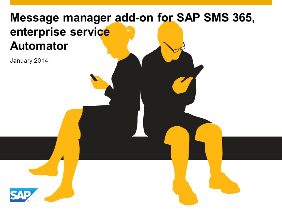 January 2014 Message manager add-on for SAP SMS 365, enterprise service Automator