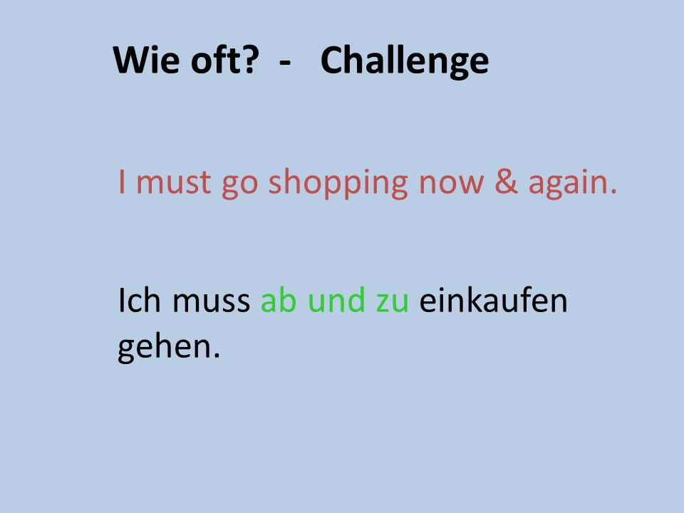 Wie oft - Challenge I must always set the table. Ich muss immer den Tisch decken.
