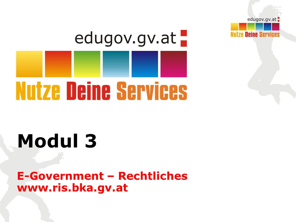 Modul 3 E-Government – Rechtliches www.ris.bka.gv.at