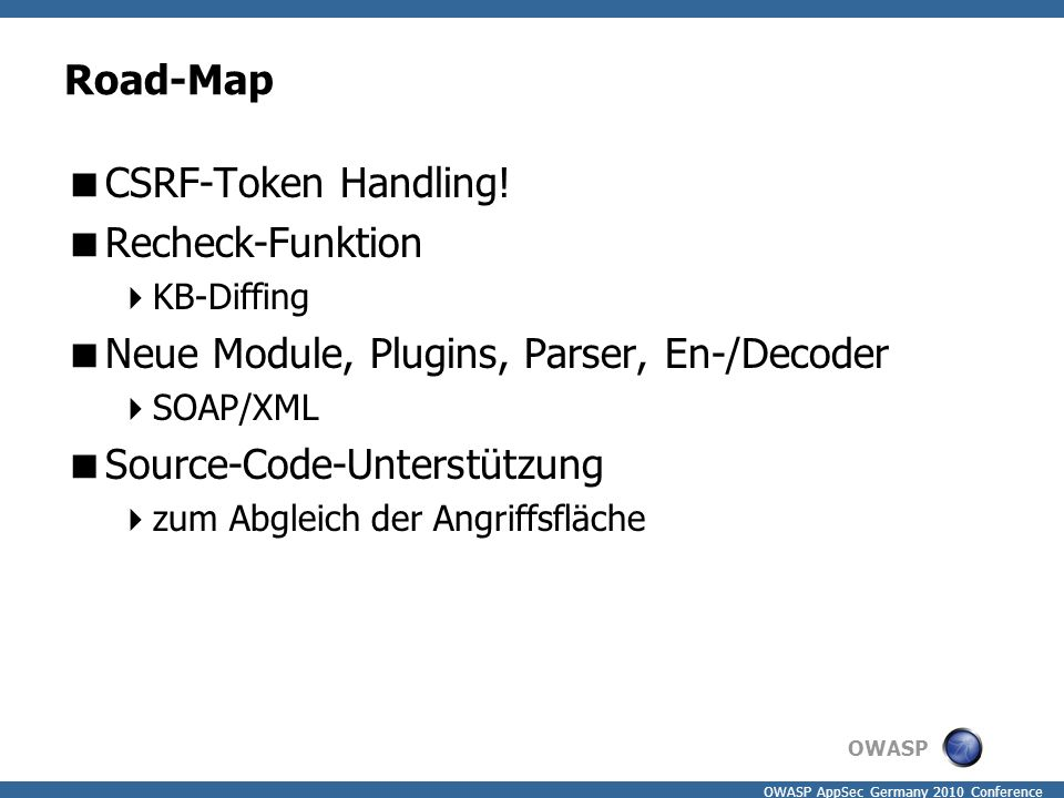 OWASP OWASP AppSec Germany 2010 Conference Road-Map  CSRF-Token Handling.