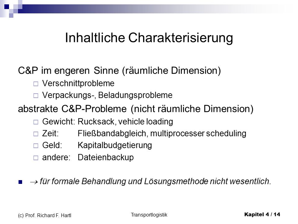 Transportlogistik Kapitel 4 / 14 (c) Prof. Richard F.