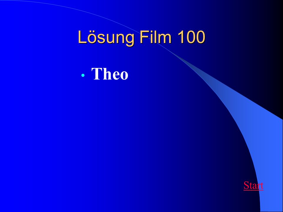 Lösung Film 100 Theo Start