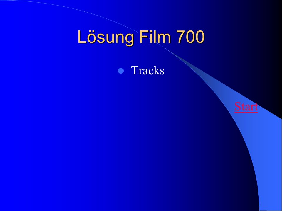 Lösung Film 700 Tracks Start